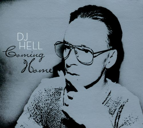 Coming Home: Mixed By DJ Hell