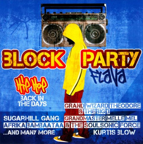 Block Party Flava: Hip Hop Back In The Day