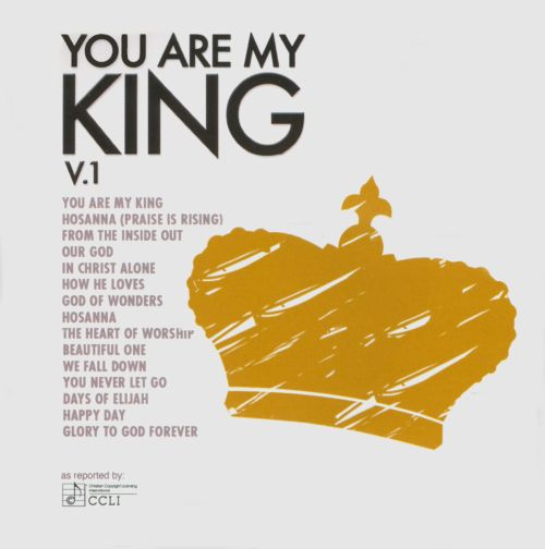 My King Quotes You Are My King Vol1  Maranatha Music  Songs Reviews .