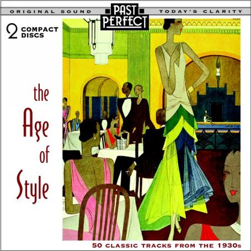 The Age of Style: 50 Classic Tracks from the 1930s