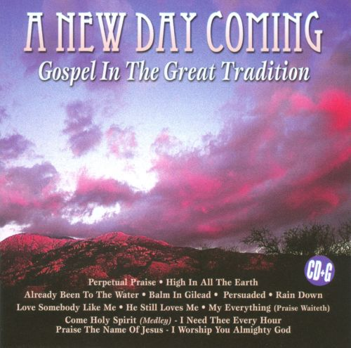 A New Day Coming: Gospel In the Great Tradition