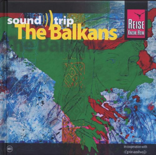 Soundtrip: The Balkans