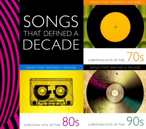 Songs That Defined a Decade: Christian Hits of the 70s, 80s & 90s