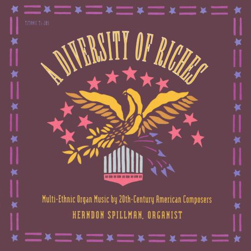 A Diversity of Riches: Multi-Ethnic Organ Music by 20th-Century American Composers