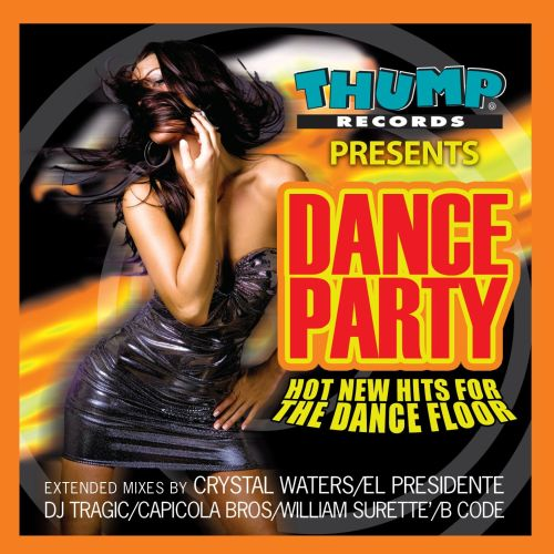 Thump Records Presents Dance Party: New Hot Hits for the Dance Floor