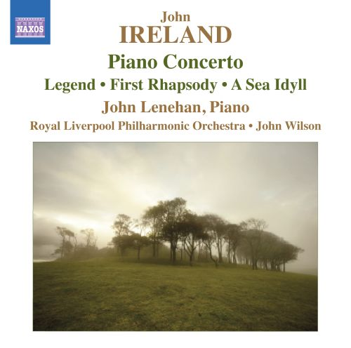 John Ireland: Piano Concerto; Legend