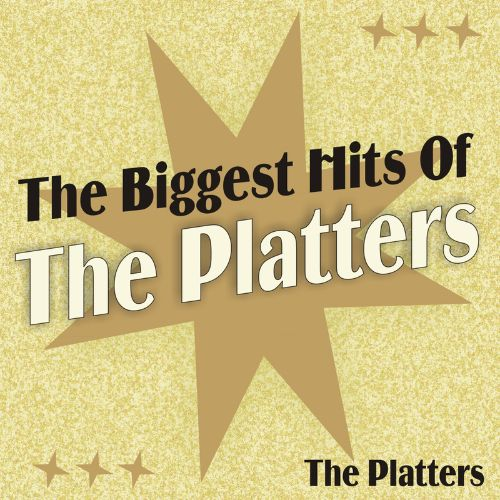 The Biggest Hits of the Platters