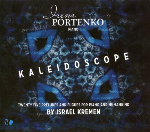 Kaleidoscope: 25 Preludes and Fugues for Piano and Humankind by Israel Kremen