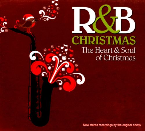 R&B Christmas: The Heart & Soul Of Christmas - Various Artists ...