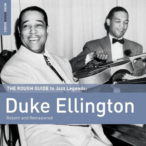 The Rough Guide to Jazz Legends: Duke Ellington (Reborn and Remastered)