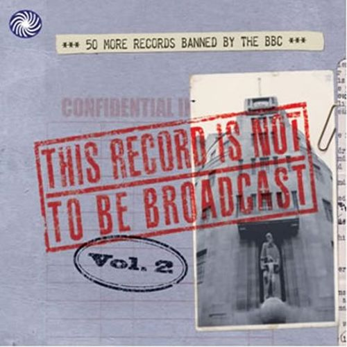 This Record Is Not to Be Broadcast, Vol. 2