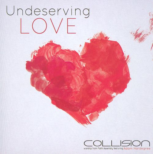 Undeserving Love