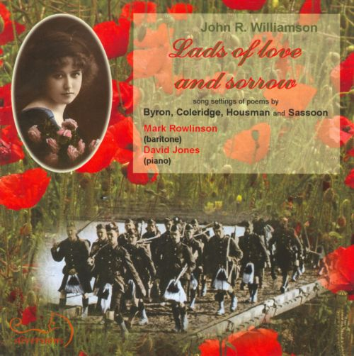 Lads of Love and Sorrow: Song Settings by J.R. Williamson