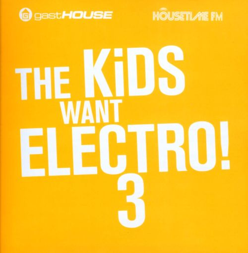 The Kids Want Electro, Vol. 3