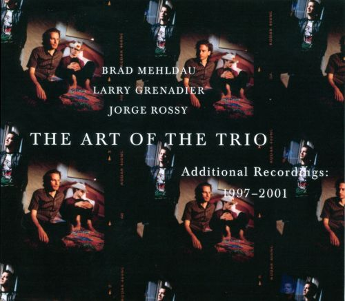 Art of the Trio: Additional Recordings 1997-2001