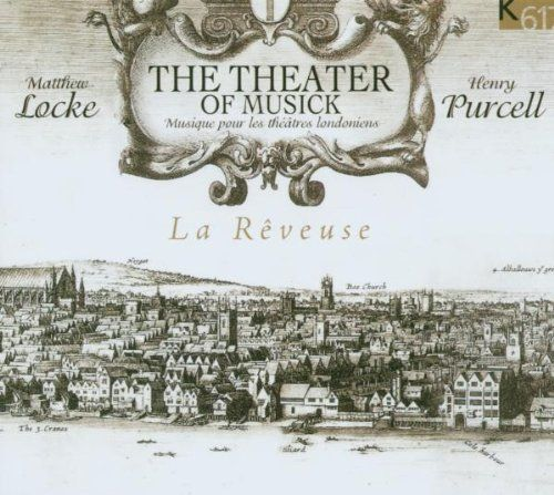 The Theater of Musick: Matthew Locke, Henry Purcell