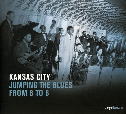 Kansas City: Jumping the Blues from 6 to 6