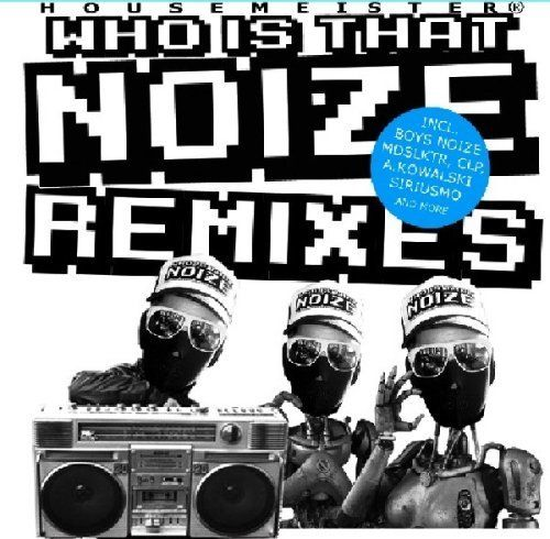 What Is That Noize: Remixes