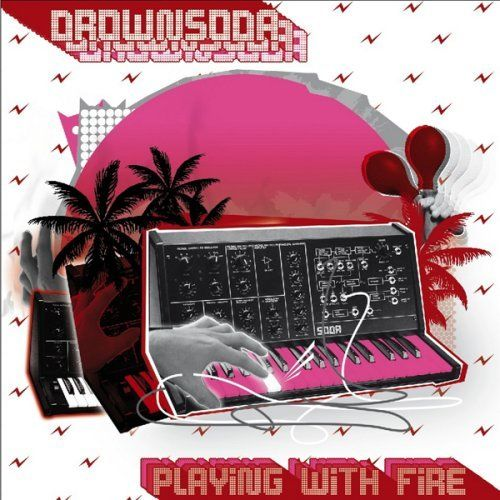Playing With Fire Drownsoda Songs Reviews Credits