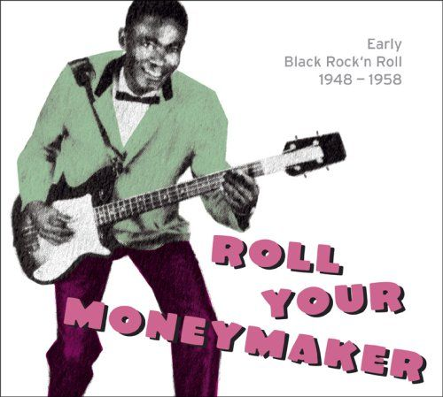 Roll Your Moneymaker: Black Rock 'N' Roll