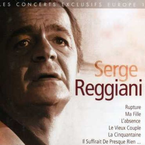 Serge Reggiani: Concerts Exclusifs Europe, Vol. 1 [Laserlight]