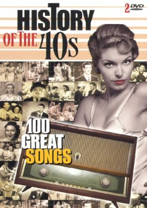 History of the 40's: 100 Great Songs