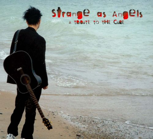 Strange as Angels: A Tribute to the Cure
