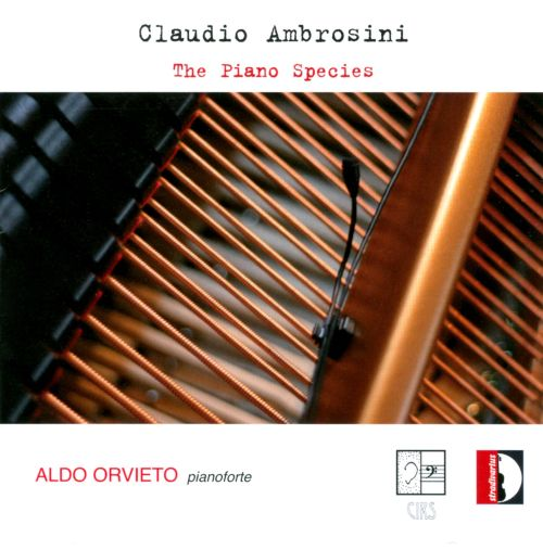Claudio Ambrosini: The Piano Species