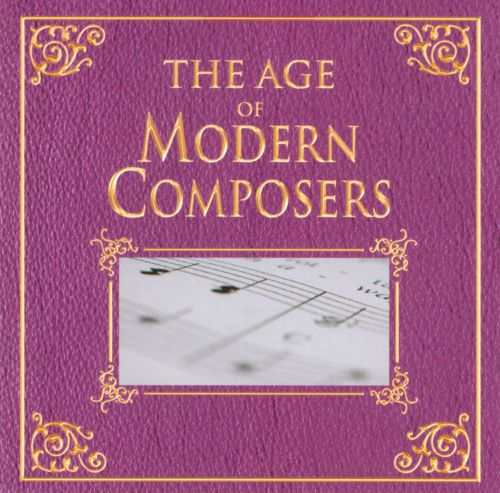 The Age of Modern Composers