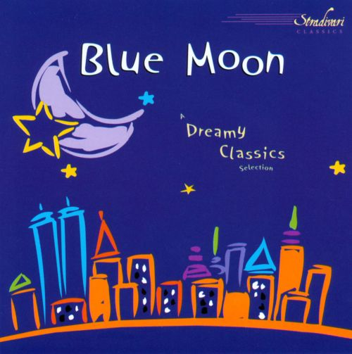 Blue Moon: A Dreamy Classics Selection