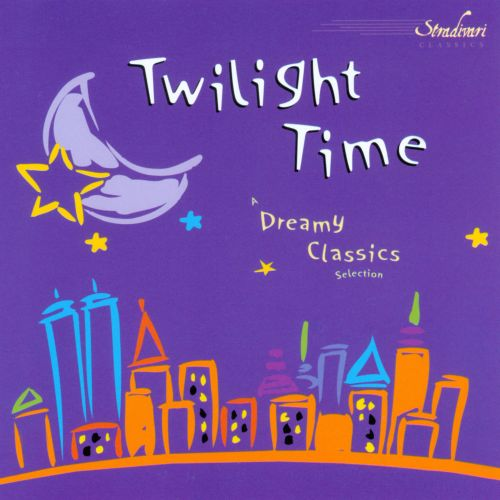 Twilight Time: A Dreamy Classics Selection