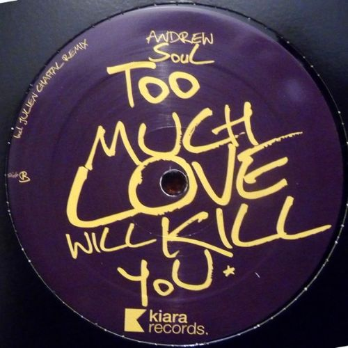 Too Much Love Will Kill You