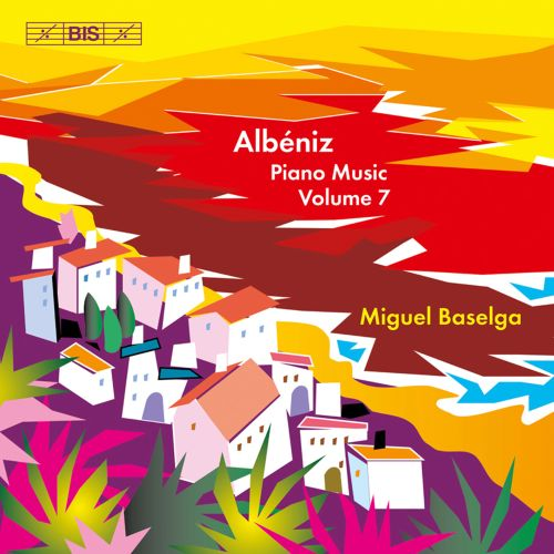 Albéniz: Piano Music, Vol. 7