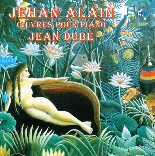 Jehan Alain: Oeuvres pour Piano
