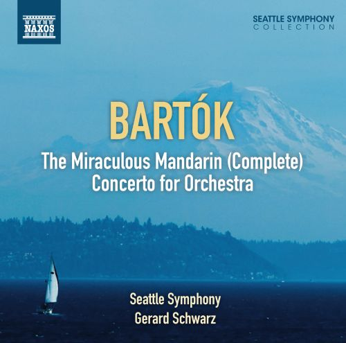 Bartók: The Miraculous Mandarin; Concerto for Orchestra