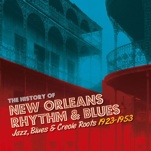 The History of New Orleans Rhythm & Blues, Vol. 2: Jazz, Blues & Creole Roots 1923-1953