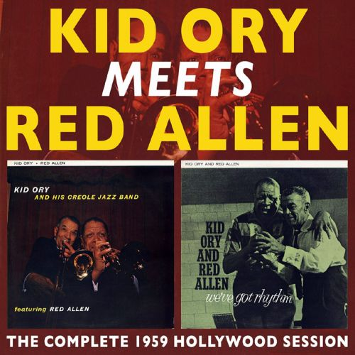 Kid Ory Meets Red Allen: The Complete 1959 Hollywood Session