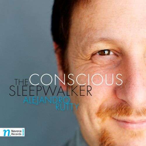 Alejandro Rutty: The Conscious Sleepwalker