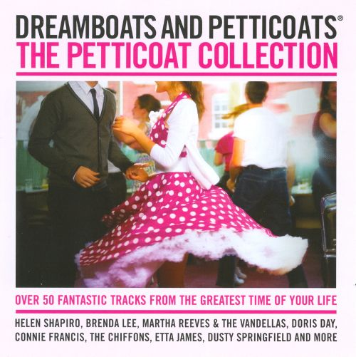 Dreamboats & Petticoats: The Petticoat Collection
