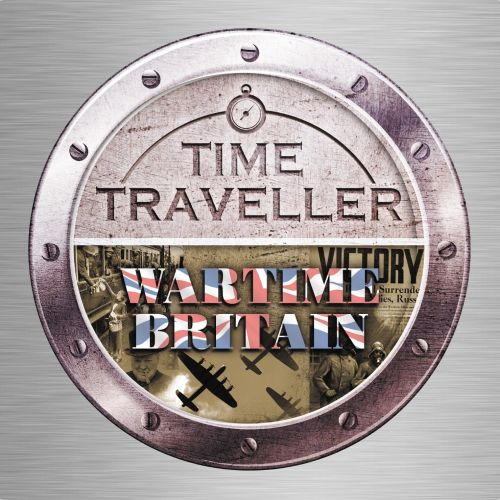 Time Traveller: Wartime Britain
