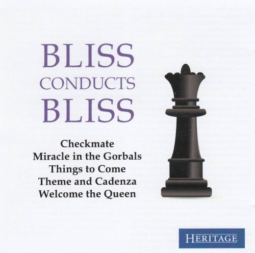 Bliss Conducts Bliss: Checkmate, Miracle in the Gorblas, Things to Come, Etc.