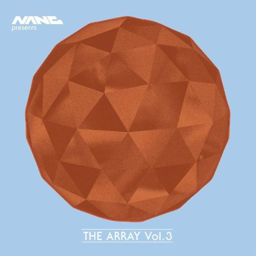 Nang Presents: The Array, Vol. 3