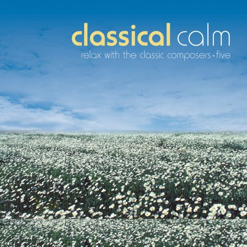 Classical Calm: Relax With Classics, Vol. 5