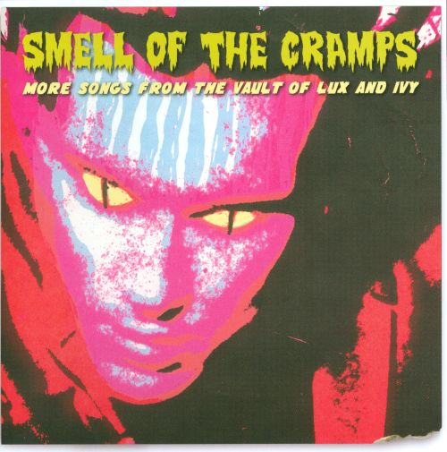 Smell of the Cramps: More Songs from the Vault of Lux and Ivy