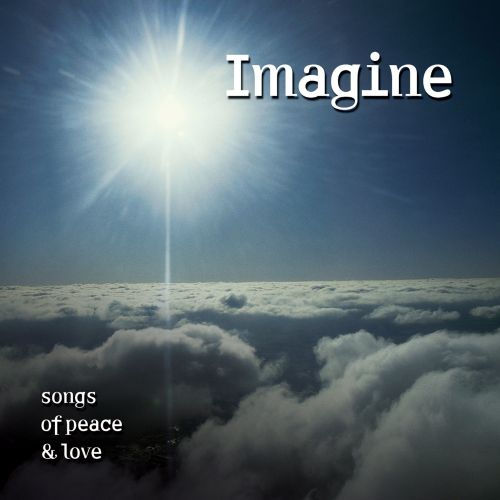 Imagine: Songs of Peace and Love