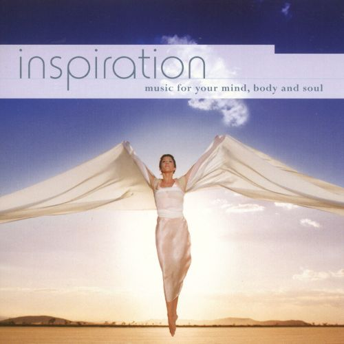 Inspiration: Music For Your Mind, Body And Soul