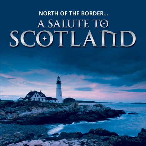 North of Border: A Salute to Scotland