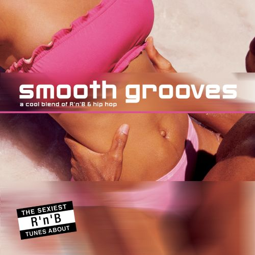 Smooth Grooves: A Cool Blend of R 'N' B