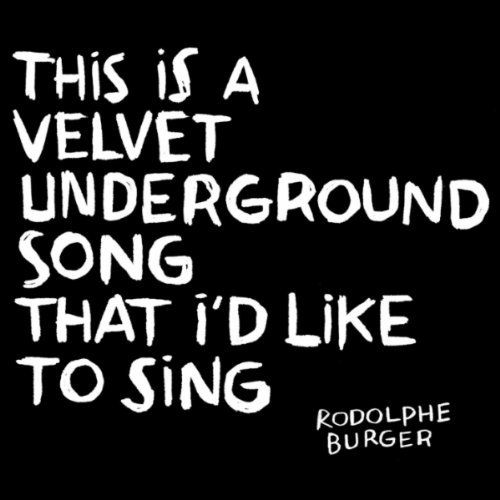 This Is a Velvet Underground Song That I'd Like to Sing
