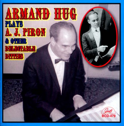 Armand Hug Plays A.J. Piron & Other Delectable Ditties